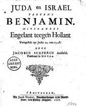 Juda en Israel teegens Benjamin. Mitsgaders Engelant teegen Hollant