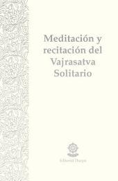 Meditación y recitación del Vajrasatva Solitario: Práctica de purificación