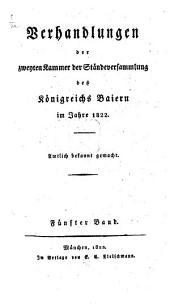 Verhandlungen der Zweyten Kammer der Ständeversammlung des Königreichs Bayern: Bände 5-6