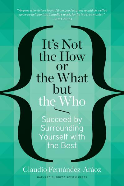 Download It s Not the How or the What but the Who Book