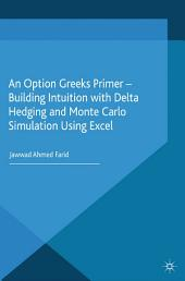 An Option Greeks Primer: Building Intuition with Delta Hedging and Monte Carlo Simulation using Excel