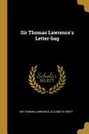 Download Sir Thomas Lawrence s Letter bag Book