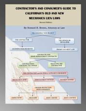 Contractor's and Consumer's Guide to California's Old and New Mechanics Lien Laws