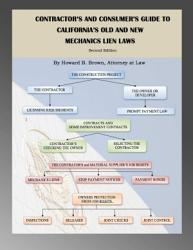 Contractor S And Consumer S Guide To California S Old And New Mechanics Lien Laws Book PDF