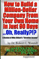 How to Build A Million Dollar Company From Your Own Home in Just 90 Days    Really    PDF