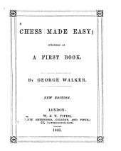 Chess Made Easy: Intended as a First Book