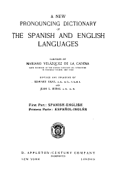 A New Pronouncing Dictionary of the Spanish and English Languages: Parts 1-2