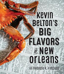 Kevin Belton s Big Flavors of New Orleans Book
