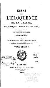 Essai sur l'éloquence de la chaire: panégy-riques, éloges et discours, par le cardinal Jean Sifrein Maury, Volume2