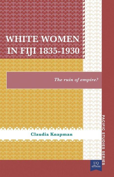 White Women in Fiji, 1835–1930