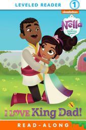 I Love King Dad! (Nella the Princess Knight)