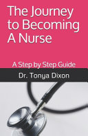 The Journey to Becoming A Nurse  A Step by Step Guide PDF