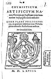 Chymisticum artificium naturae: theoricum et practicum ... : liber plane philosophicus in gratiam omnium verae philosophiae naturalis studiosorum aeditus