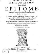 Historiarum totius mundi epitome : a prima rerum origine usque ad annum Christi 1630 : accessit per ipsum authorem continuatio Historiae ad annum 1633, nunc aucta ad annum 1653
