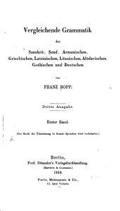Vergleichende grammatik des sanskrit, sẹnd, armenischen, griechischen, lateinischen, litauischen, altslavischen, gothischen und deutschen: Band 1