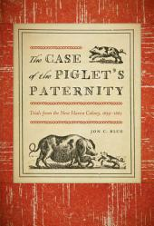The Case of the Piglet's Paternity: Trials from the New Haven Colony, 1639–1663