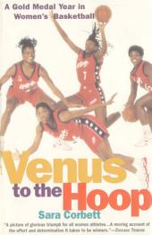 Venus to the Hoop: A Gold Medal Year in Women's Basketball