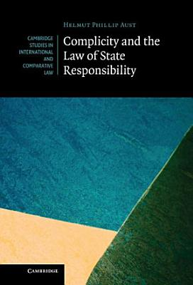Complicity and the Law of State Responsibility PDF
