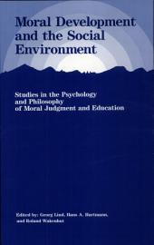 Moral Development and the Social Environment: Studies in the Philosophy and Psychology of Moral Judgement and Education