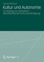 Kultur und Autonomie: Ein Beitrag zur orientalisch-abendländischen Kulturverständigung