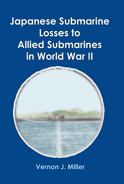 Japanese Submarine Losses to Allied Submarines in World War II