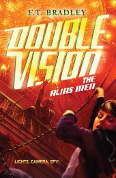 Double Vision: The Alias Men