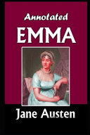Emma By Jane Austen  A Romantic Novel   The Annotated Classic Volume