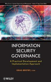 Information Security Governance: A Practical Development and Implementation Approach