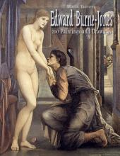 Edward Burne-Jones: 200 Paintings and Drawings