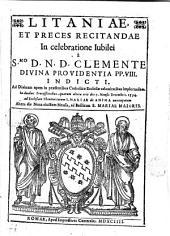Litaniae et preces recitandae in celeratione Jubilei á Smo D.N.D. Clemente P.P. VIII Indicti...