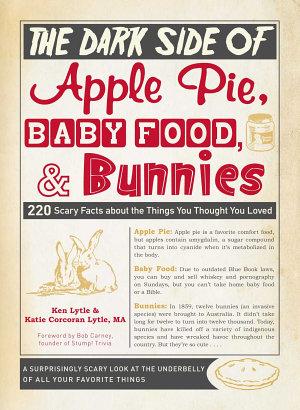 The Dark Side of Apple Pie  Baby Food  and Bunnies PDF