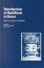 Introduction of Buddhism to Korea: New Cultural Patterns