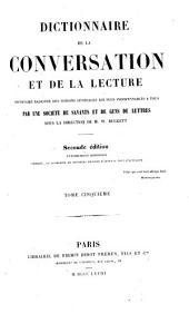 Dictionnaire de la conversation et de la lecture inventaire raisonné: des notions générales les plus indispendables a tous, Volume5