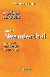 Il primo europeo, uomo di Neanderthal, tracce di una specie scomparsa
