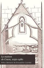 La maison de Craon, 1050-1480: Étude historique accompagnée du cartulaire de Craon, Volume1