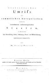 Statistischer Umriß der sämmtlichen europäischen und der vornehmsten außereuropäischen Staaten, in Hinsicht ihrer Entwickelung, Größe, Volksmenge, Finanz- und Militärverfassung