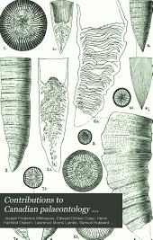Contributions to Canadian Palaeontology ...: The Vertebrata of the Oligocene of the Cypress hills, Saskatchewan, by L. M. Lambe. 1908