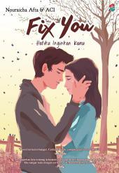 Fix You: Hatiku Inginkan Kamu