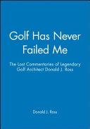 Golf Has Never Failed Me