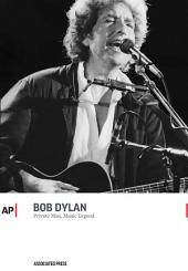 Bob Dylan: Private Man, Music Legend