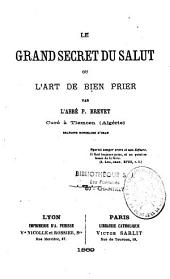 Le grand secret du salut ou l'art de bien prier