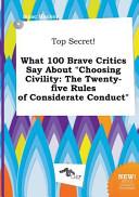 Top Secret  What 100 Brave Critics Say about Choosing Civility PDF