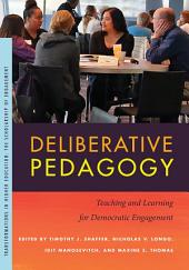 Deliberative Pedagogy: Teaching and Learning for Democratic Engagement