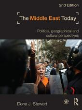 The Middle East Today: Political, Geographical and Cultural Perspectives, Edition 2