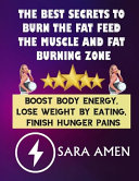 The Best Secrets To Burn The Fat Feed The Muscle And Fat Burning Zone Book