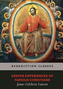 Deeper Experiences Of Famous Christians   Complete and Unabridged   PDF