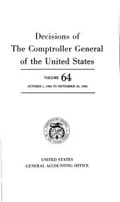 Decisions of the Comptroller General of the United States: Volume 64