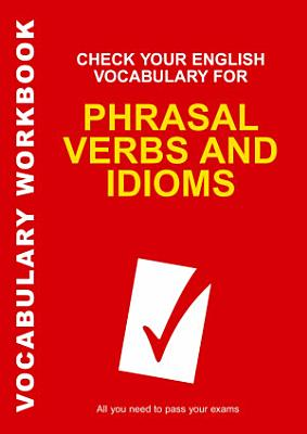Check Your English Vocabulary for Phrasal Verbs and Idioms PDF