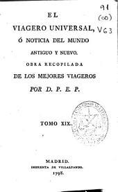 El viagero universal ó Noticia del mundo antiguo y nuevo: Volumen 19