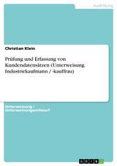Prüfung und Erfassung von Kundendatensätzen (Unterweisung Industriekaufmann / -kauffrau)
